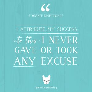 "inspirational motivational quote: ""I attribute my success to this: I never gave or took any excuse."" - Florence Nightingale"
