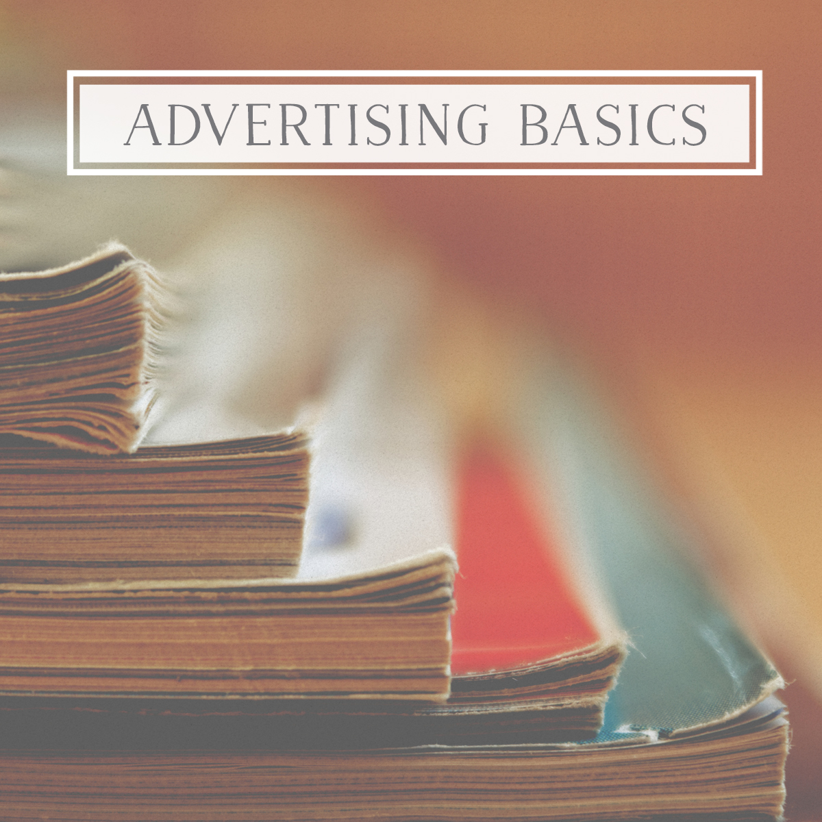 Advertising Basics