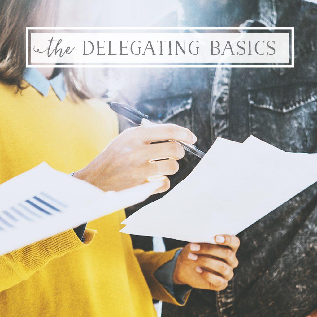 The Basics of Delegating
