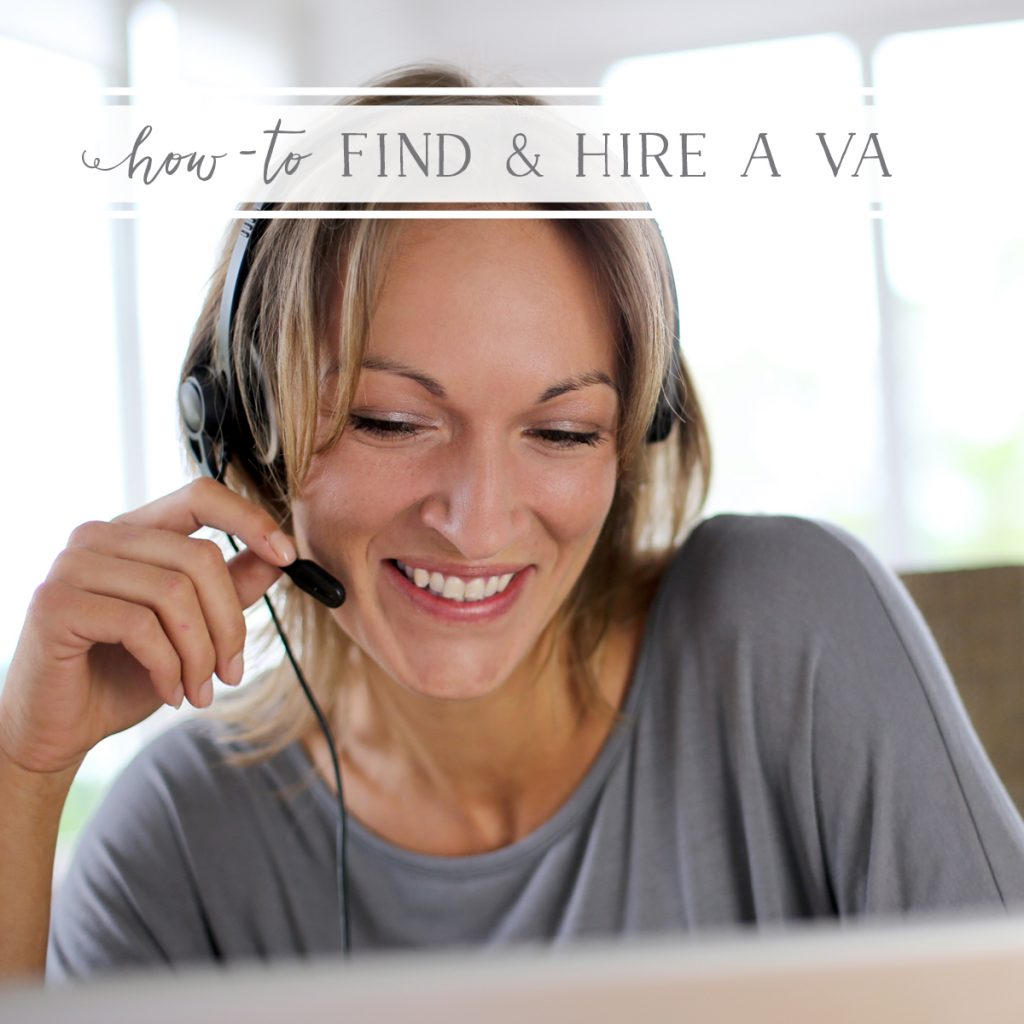 How-To Find & Hire Your First Virtual Assistant