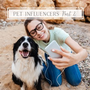 Pet Influencer taking selfie with dog
