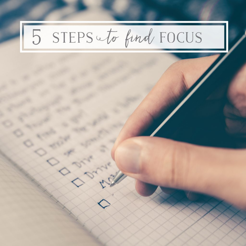 Five Steps to Finding Focus