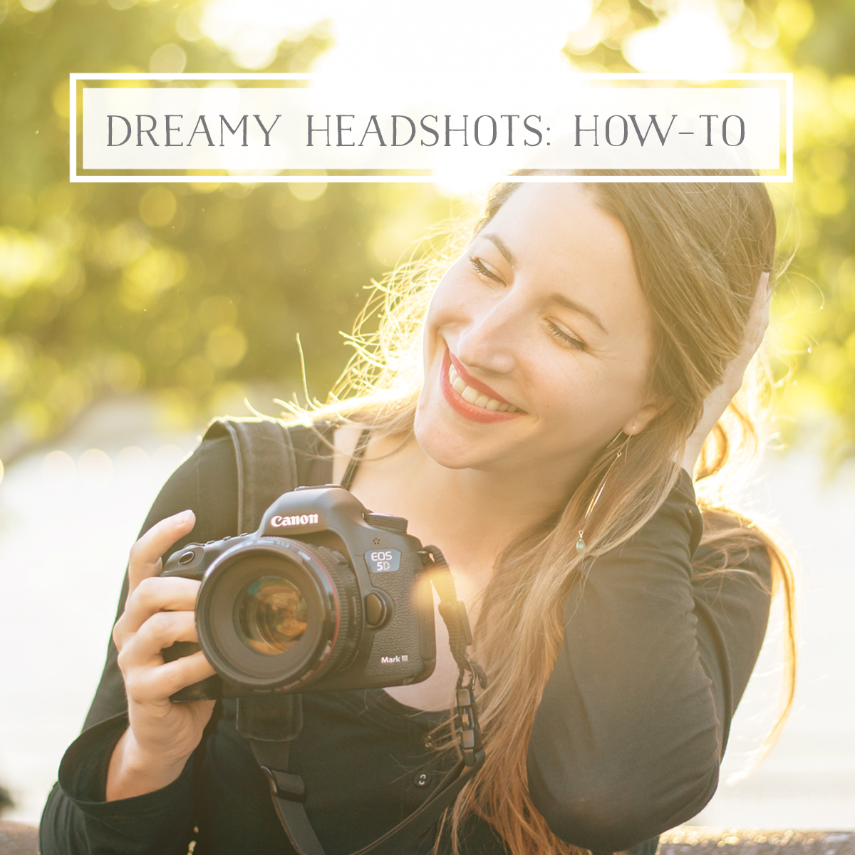 Dreamy Headshots: How-To