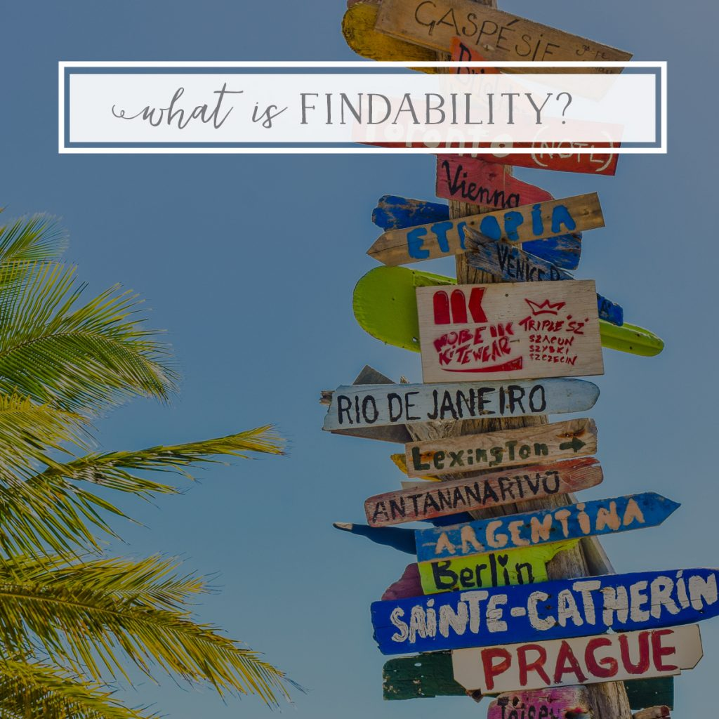 What is Findability & Why Should You Care?