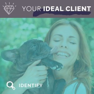 Who is my Ideal Client for my Pet Business?