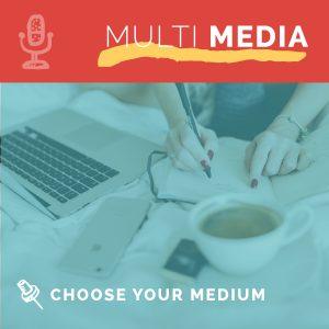 Choosing Your Content Medium