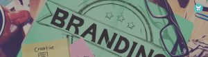Branding: How Does A Brand Get Built?